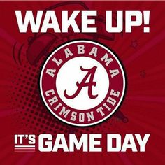 Time to get up! Roll Tide Alabama, Alabama Crimson Tide, Alabama Baby, Crimson Tide Football, Alabama College Football, University Of Alabama, Game Day Quotes, T Games, Football Memes