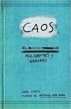Caos. Manual De Accidentes Y Errores (Libros Singulares): Amazon.es: Keri Smith, Montserrat Asensio Fernández: Libros