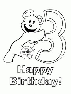 Happy 3rd Birthday coloring page for kids, holiday coloring pages printables free - Wuppsy.com Happy Birthday Coloring Pages, Coloring Pages For Kids, Coloring Books, Birthday Numbers, 3rd Birthday, Birthday Cards, Make Pictures, Holidays With Kids, Good Company