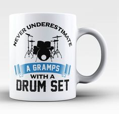 Never Underestimate a Gramps with a Drum Set. The perfect mug for any proud drummer Gramps.  Order here - https://diversethreads.com/products/never-underestimate-a-gramps-with-a-drum-set-mug