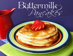 Buttermilk Pancakes (very similiar to my recipe but, except mine is double the ingredients and has more sugar, I use 1 tsp. sugar)