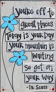 Today is your day! quote happy dr seuss inspiration poem optimistic rhyme -- oh Dr. Seuss you're still here for me Dr. Seuss, The Words, Life Quotes Love, Great Quotes, Quotes For My Kids, You Can Do It Quotes, Super Quotes, Change Quotes, Attitude Quotes