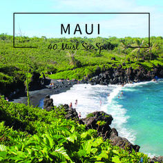 Maui Musts: A residents guide to Maui including the 40 best travel sites & beaches on Maui.