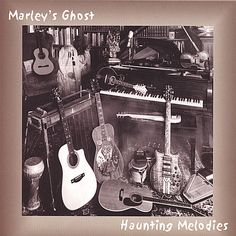 Marley's Ghost - Haunting Melodies