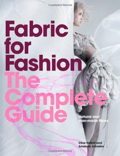 Fabric for Fashion: The Complete Guide: Natural and Man-made Fibers by Clive Hallett,http://www.amazon.com/dp/1780673345/ref=cm_sw_r_pi_dp_1jmytb1TXS8SGEE0