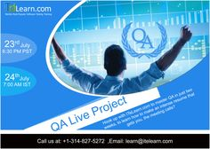 QA #LiveProject ---------------------------------------- Visit:http://www.itelearn.com/live-projects/qa-live-project/  A free one hour webinar on 23rd July at 6.30 PM pacific, Overview on #QA Live Project by Karthik, Shanker and Manoj. The regular Live Project #Classes will begin from 27th July to 05th August at 6.30 PM Pacific Time.