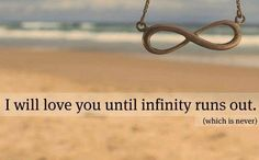 I will love you until infinity runs out.   #soulmates  www.soulmatepsychicreadings.com