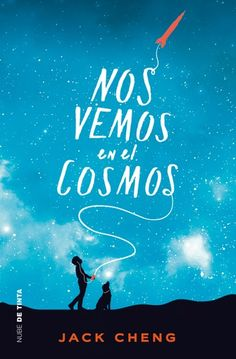 Buy Nos vemos en el cosmos by Jack Cheng and Read this Book on Kobo's Free Apps. Discover Kobo's Vast Collection of Ebooks and Audiobooks Today - Over 4 Million Titles! I Love Books, Good Books, Books To Read, Carl Sagan, Book Suggestions, Book Recommendations, Forever Book, World Of Books, Book Cover Design