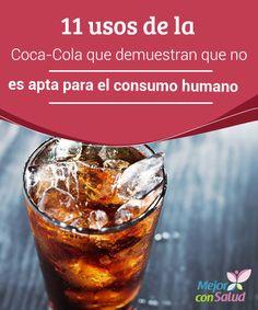 11 usos de la Coca-Cola que demuestran que no es apta para el consumo humano  La Coca-Cola es una de las bebidas más populares de todo el mundo, presente en el mercado desde el año 1866 y distribuida en más 200 países.