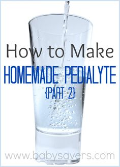 How to make homemade Pedialyte. It's easy and you almost positively have all the ingredients in your kitchen!