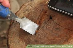Image titled Build a Tree Trunk iPod Dock Step 6Bullet1