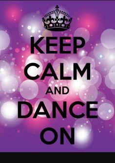 Keep kalm and #danceon