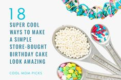 We found 18 of the most spectacular, easy cake decorating ideas, perfect for making a store-bought cake something special without a ton of money or effort.