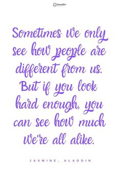Welcome Welcome Tuanazdek Save Images TuanazdekSometimes we only see how people are different from us But if you look hard enough you can see how muc… – Quotation Mark Disney Aladdin Quotes, Disney Quotes To Live By, Healing Quotes, Spiritual Quotes, Motivational Quotes, Inspirational Quotes, Quotes Quotes, Life Quotes, Pixar Quotes
