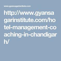 http://www.gyansagarinstitute.com/hotel-management-coaching-in-chandigarh/