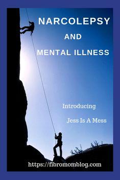 Narcolepsy & Mental Illness ~ Introducing Jess Is A Mess - FibroMomBlog