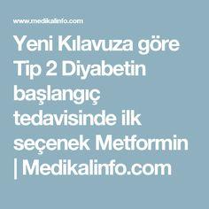 Yeni Kılavuza göre Tip 2 Diyabetin başlangıç tedavisinde ilk seçenek Metformin | Medikalinfo.com