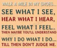 This quote means sooooo much to me, cuz my family is always asking me why I do things like I do!!!