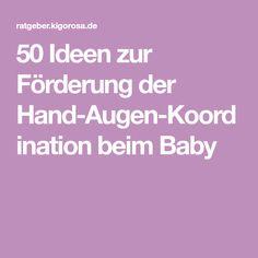 50 Ideen zur Förderung der Hand-Augen-Koordination beim Baby