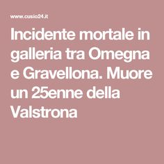 Incidente mortale in galleria tra Omegna e Gravellona. Muore un 25enne della Valstrona