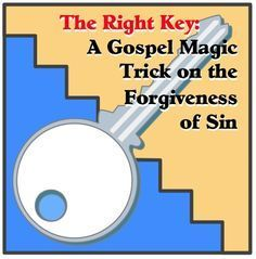 """Here is a really fun Bible object lesson to teach your kids that the only way to be freed from the power of sin is by believing on the Lord Jesus Christ. I call it """"The Right Key"""" and have adapted it from a fellow children's ministry worker. http://scripturelady.com/right-key-gospel-magic-trick-forgiveness-sin/"""