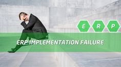 Why ERP Implementations Fail?