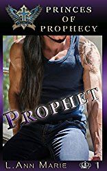 Prophet: (Princes of Prophecy Series 1) by Author L. Ann Marie #Mustread, #Badboys, #Sexy, #Thrilling, #ASMSG, #BookBoost, #airtg, #Tweetme