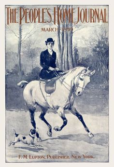 An American Gilded Age fashioned lady dressed in a horseback riding frock, while seated side-saddle on her horse. Appearing on the cover of: The People's Home Journal (New York), March, c.1899. ~ {cwlyons} ~ (Image: Magazine Art)