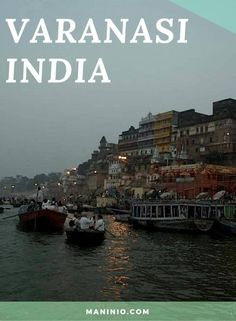 Varanasi (India): Between life & death - www.maninio.com - Best Things to Do