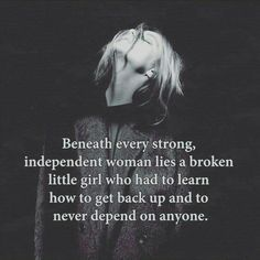 Strength is the woman who learned she didn't need anyone else
