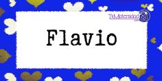 Conoce el significado del nombre Flavio #NombresDeBebes #NombresParaBebes #nombresdebebe - http://www.tumaternidad.com/nombres-de-nino/flavio/