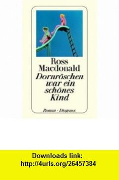 Dornr�schen war ein sch�nes Kind. (9783257202274) Ross Macdonald , ISBN-10: 325720227X  , ISBN-13: 978-3257202274 ,  , tutorials , pdf , ebook , torrent , downloads , rapidshare , filesonic , hotfile , megaupload , fileserve