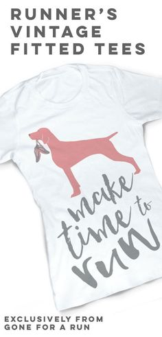 Combine your love for running and your dog with our Vintage Running Fitted T-Shirt - Make Time To Run, exclusively from Gone For a Run!