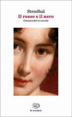 Stendhal, Il rosso e il nero. Cronaca del XIX secolo, ET Classici - DISPONIBILE ANCHE IN EBOOK