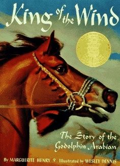 King of the Wind: The Story of the Godolphin Arabian by Marguerite Henry. I read anything by Marguerite Henry, but this was my special favorite! I Love Books, Good Books, My Books, Story Books, Amazing Books, Marguerite Henry, Newbery Medal, Newbery Award, Horse Story