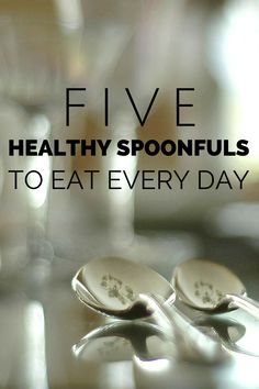 Take 5 spoonfuls of these foods each day to look better and feel your best. (The Health-Minded.com) #health