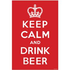 Image from http://www.kegworks.com/images/product-images/176240-keep-calm-drink-beer-poster-B1.jpg.