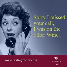 Sorry I missed your call, I was on the other wine.  www.tastingroom.com