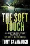 THE SOFT TOUCH - Tony Cavanaugh