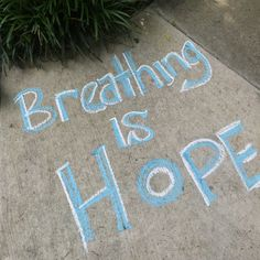 Live Happy | Chalk Art | Breathing is Hope