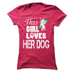 This Girl Love Her Dog...T-Shirt or Hoodie click to see here>> www.sunfrogshirts.com/Pets/This-Girl-Love-Her-Dog-[Hot]-HotPink-22594308-Ladies.html?3618&PinDNsAM