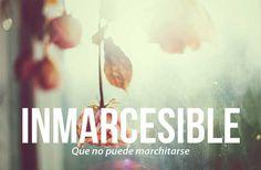 Las 20 palabras más bellas del castellano #Inmarcesible