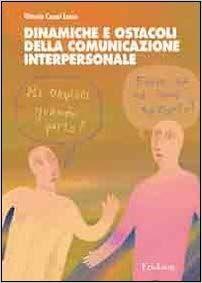 Amazon.it: Dinamiche e ostacoli della comunicazione interpersonale - Vittoria Cesari Lusso - Libri