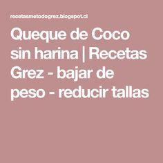 Queque de Coco sin harina   Recetas Grez - bajar de peso - reducir tallas Pilates Video, Paleo, Keto, Sin Gluten, Low Carb, Tasty, Food, Carne, Lean Body