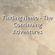 """""""Finding Nemo - The Continuing Adventures"""""""