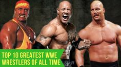 Top 10 Greatest WWE Wrestlers of All Time