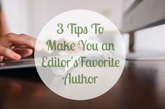 A Literary Agent and an in-house editor share their tips to make yourself their favorite editor--because publishing etiquette matters more than you think!