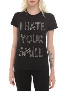 I Hate Your Smile Girls T-Shirt   Hot Topic