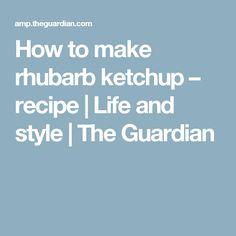 How to make rhubarb ketchup