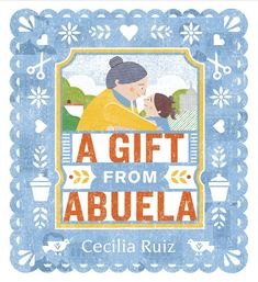 Buy A Gift from Abuela by Cecilia Ruiz at Mighty Ape NZ. In her first book for children, Cecilia Ruiz illuminates how things can change -- and the importance of holding on to our dearest relationships when t. Mighty Girl, Hispanic Heritage Month, School Of Visual Arts, Memory Books, Early Childhood, Childrens Books, Special Gifts, The Book, Book Log